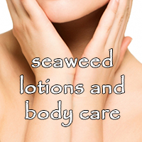 DIY Spa-like Treatments: Seaweed Lotions & Body Butters